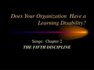 Does Your Organization  Have a Learning Disability