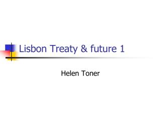 Lisbon Treaty & future 1