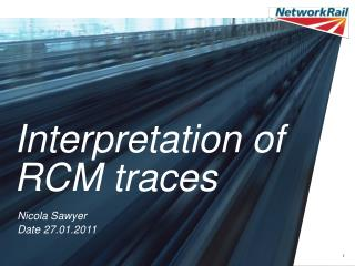 Interpretation of RCM traces