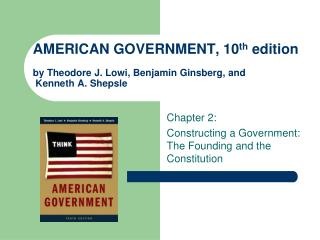 Chapter 2: Constructing a Government:  The Founding and the Constitution