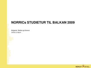 NORRICs STUDIETUR TIL BALKAN 2009