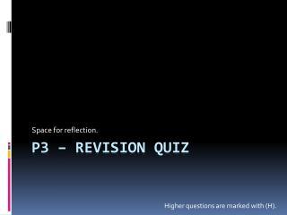 P3 – Revision Quiz