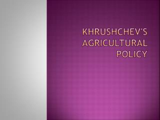 Khrushchev's agricultural policy