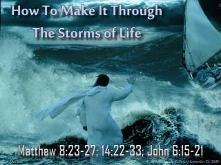 How To Make It Through The Storms of Life