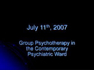 July 11 th , 2007