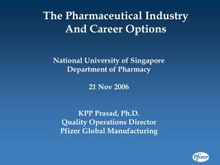 National University of Singapore Department of Pharmacy 21 Nov 2006 KPP Prasad, Ph.D.