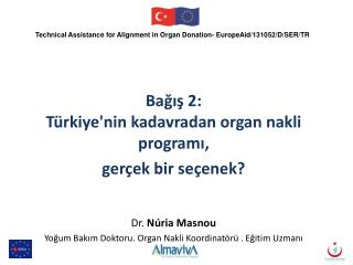 Bağış  2:  Türkiye'nin kadavradan organ nakli programı ,  gerçek bir seçenek ? Dr.  Núria Masnou