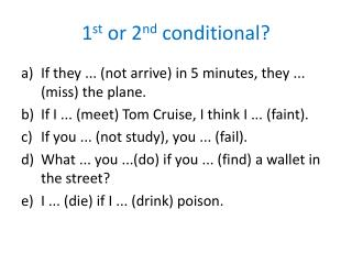 1 st  or 2 nd  conditional?
