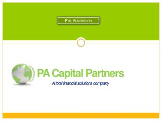 PA Capital Partners A total financial solutions company