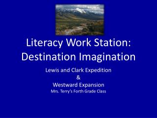 Literacy Work Station: Destination Imagination