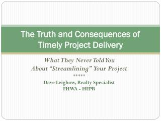 The Truth and Consequences of Timely Project Delivery