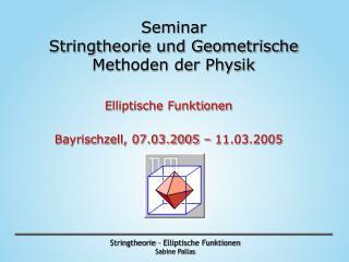 Seminar  Stringtheorie und Geometrische Methoden der Physik