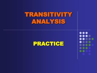 TRANSITIVITY ANALYSIS PRACTICE