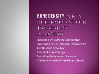 Bone Density : A Key Determinant for Treatment Planning