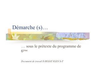 Démarche (s)…