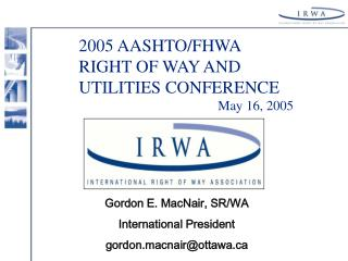 2005 AASHTO/FHWA RIGHT OF WAY AND UTILITIES CONFERENCE 				May 16, 2005
