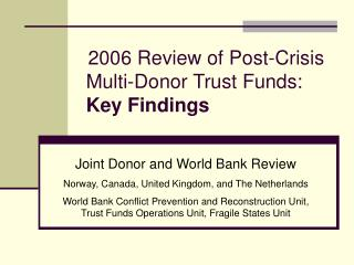 2006 Review of Post-Crisis Multi-Donor Trust Funds:  Key Findings