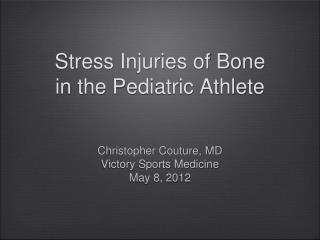 Stress Injuries of Bone in the Pediatric Athlete