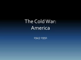 The Cold War: America