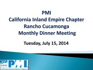 PMI California Inland Empire Chapter Rancho Cucamonga  Monthly  Dinner  Meeting