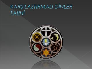KARŞILAŞTIRMALI DİNLER TARHİ