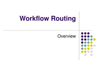 Workflow Routing