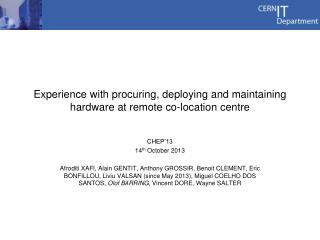 Experience with procuring, deploying and maintaining hardware at remote co-location  centre