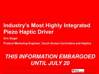 Industry's Most Highly Integrated Piezo Haptic Driver Eric Siegel