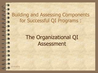 Building and Assessing Components for Successful QI Programs :