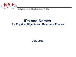IDs and Names  for Physical Objects and Reference Frames