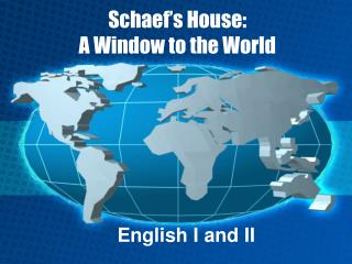 Schaef's House:  A Window to the World