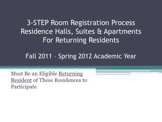Must Be an Eligible  Returning Resident  of These Residences to Participate