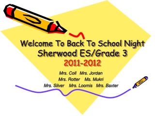Welcome To Back To School Night Sherwood  ES /Grade 3 2011-2012
