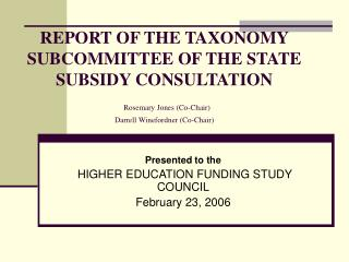 Presented to the  HIGHER EDUCATION FUNDING STUDY COUNCIL February 23, 2006