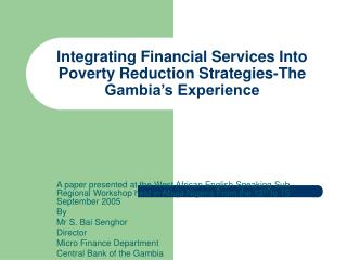 Integrating Financial Services Into Poverty Reduction Strategies-The Gambia's Experience