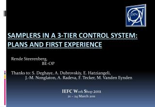 Samplers in a 3-tier control system:  Plans and first experience