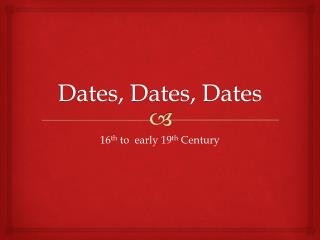 Dates, Dates, Dates