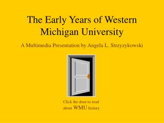 The Early Years of Western Michigan University
