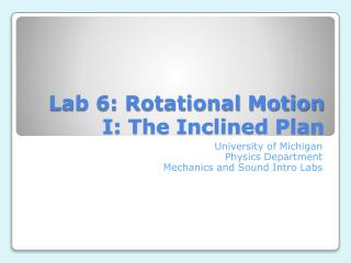 Lab 6: Rotational Motion I: The Inclined Plan