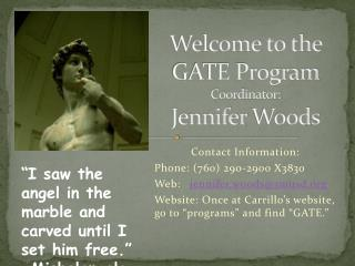 Welcome to the GATE Program  Coordinator: Jennifer  Woods