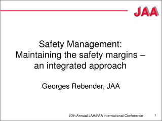 Safety Management: Maintaining the safety margins � an integrated approach