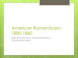 American Romanticism: 1800-1860