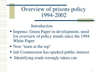 Overview of prisons policy 1994-2002