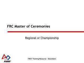 FRC Master of Ceremonies