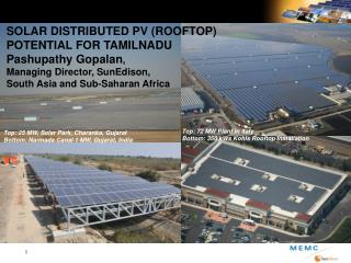 Top: 25 MW, Solar Park,  Charanka , Gujarat  Bottom: Narmada Canal 1 MW, Gujarat, India