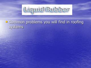 Common problems you will find in roofing systems