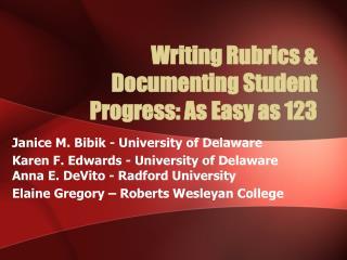 Writing  Rubrics & Documenting Student Progress :  As Easy  as 123