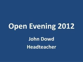 Open Evening 2012