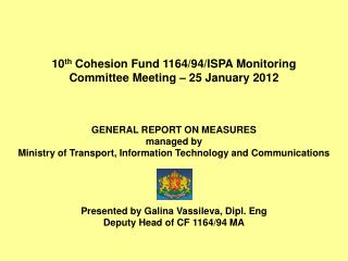 10 th  Cohesion Fund 1164/94/ISPA Monitoring Committee Meeting – 25 January 2012