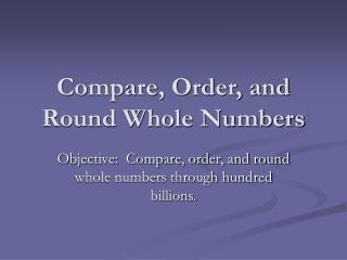 Compare, Order, and Round Whole Numbers